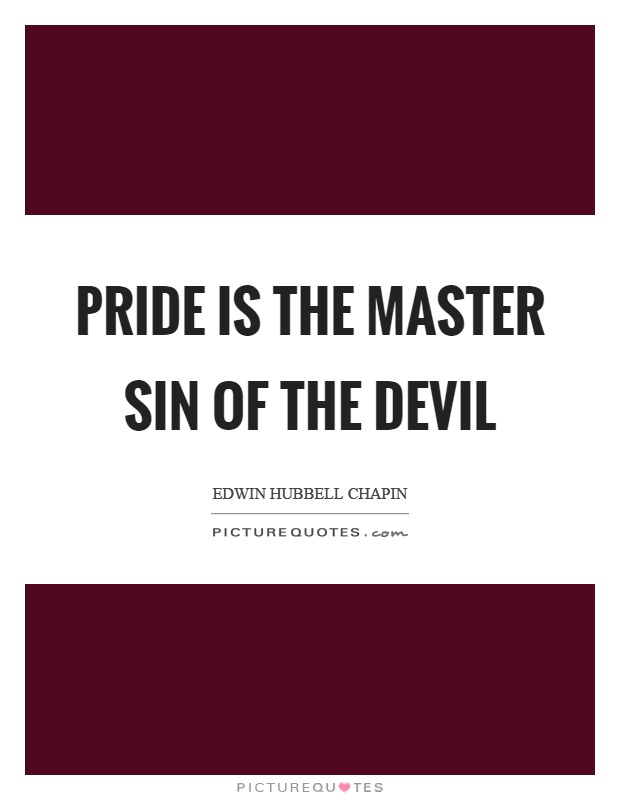 Pride is the master sin of the devil Picture Quote #1
