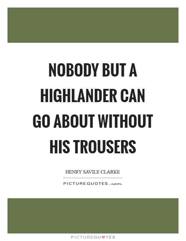 Highlander Quotes Adorable Highlander Quotes  Highlander Sayings  Highlander Picture Quotes
