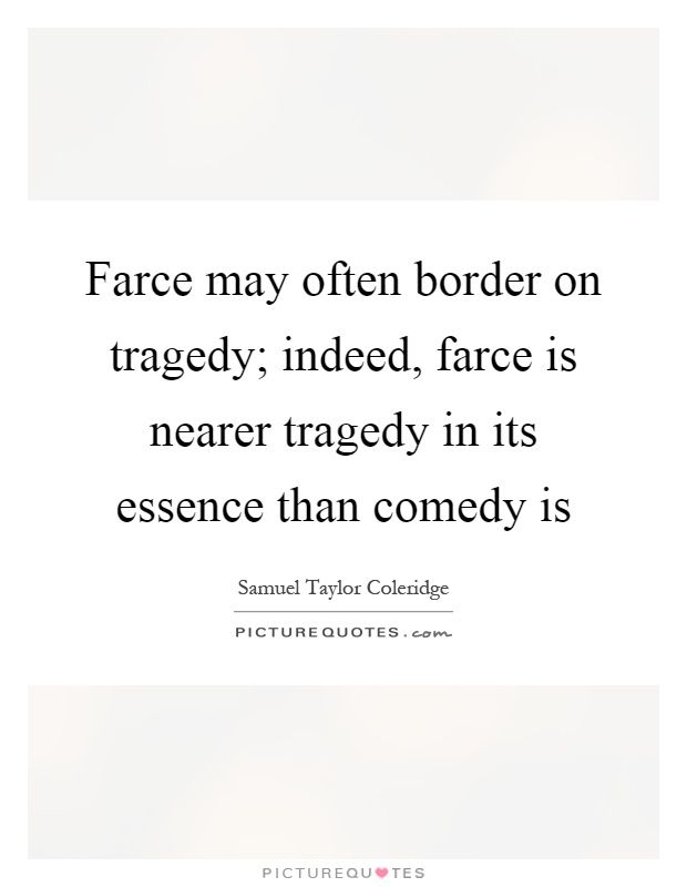Farce quotes farce sayings farce picture quotes for Farcical tragedy