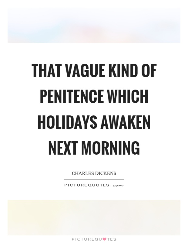That vague kind of penitence which holidays awaken next morning Picture Quote #1