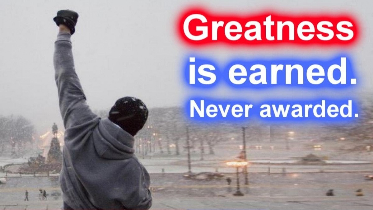 Greatness is earned, never awarded Picture Quote #1