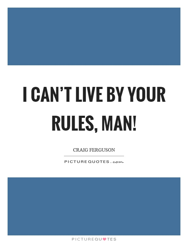 Man rules to live by