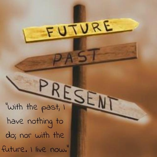 Past Present Future Quote 1 Picture Quote #1
