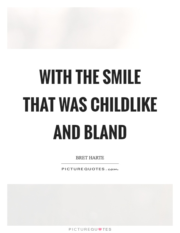 With the smile that was childlike and bland Picture Quote #1