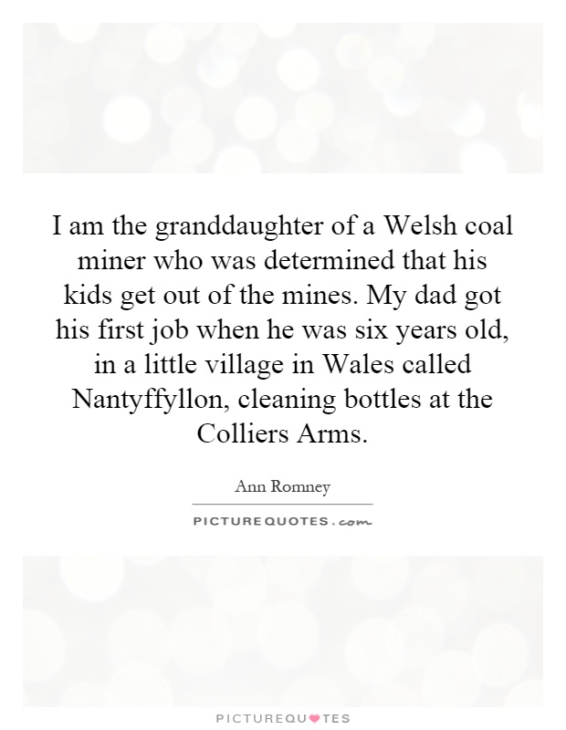 I Love My Granddaughter Quotes Adorable I Am The Granddaughter Of A Welsh Coal Miner Who Was Determined