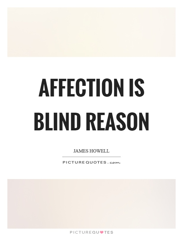 Affection is blind reason Picture Quote #1