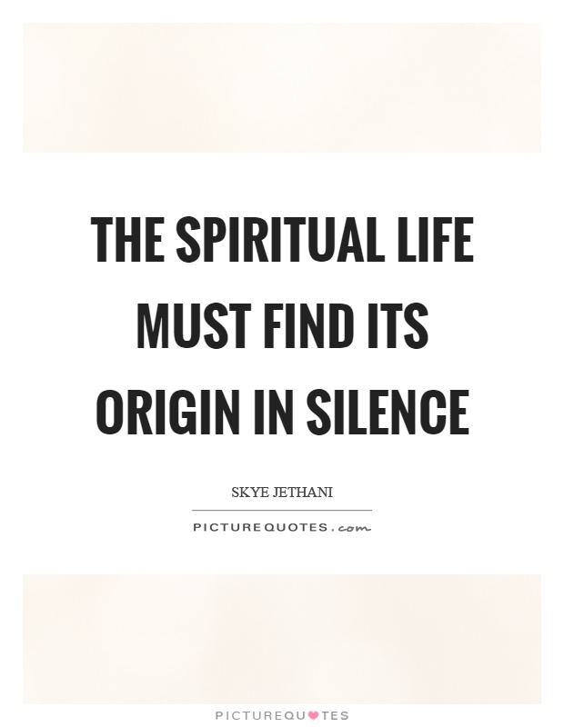The spiritual life must find its origin in silence Picture Quote #1