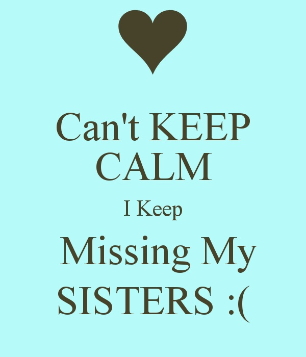 Missing My Sister Quote | Quote Number 559861 | Picture Quotes
