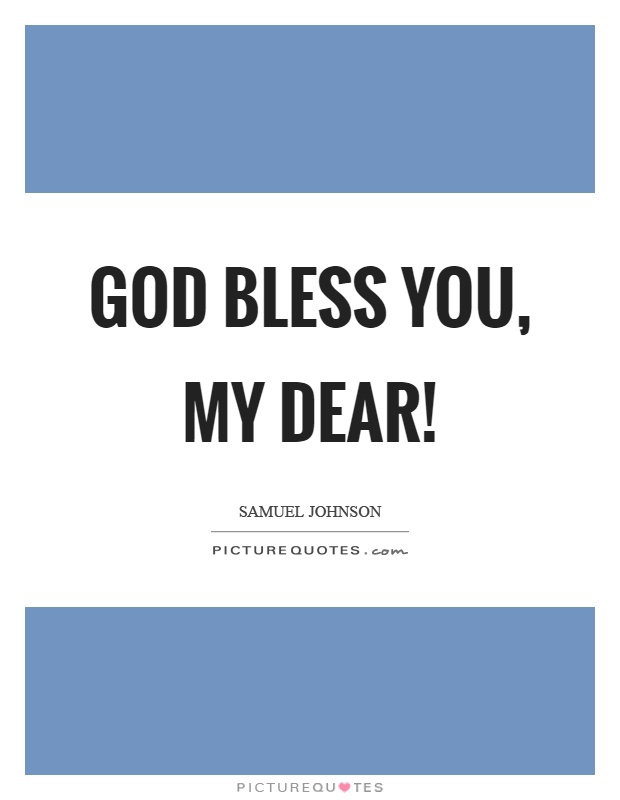 God bless you, my dear! Picture Quote #1