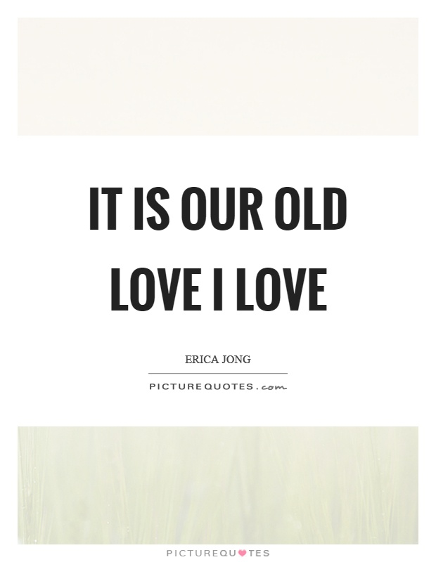 Old Love Quotes : Old Love Quotes Old Love Sayings Old Love Picture Quotes - 620x800 ...
