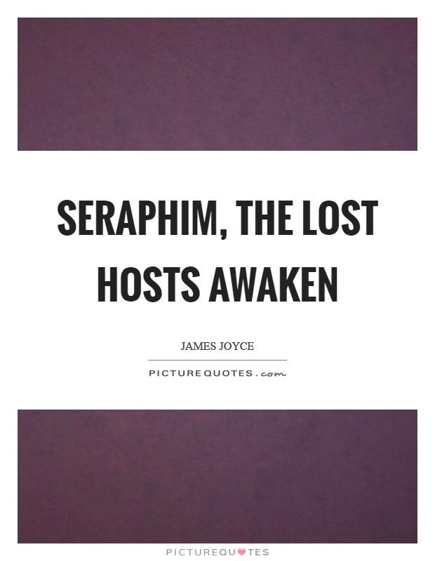 Seraphim, the lost hosts awaken Picture Quote #1