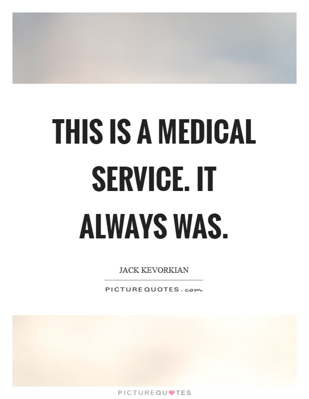 This is a medical service. It always was Picture Quote #1
