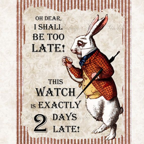 White Rabbit From Alice In Wonderland Quote 1 Picture Quote #1