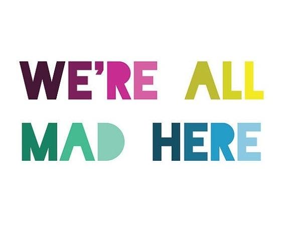 Mad Alice In Wonderland Quote 1 Picture Quote #1