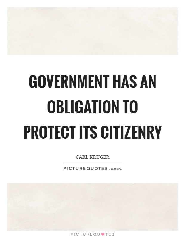 Government has an obligation to protect its citizenry Picture Quote #1