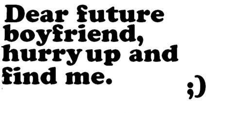 Future Boyfriend Quote 4 Picture Quote #1