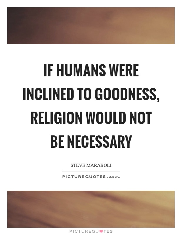 it is not goodness to be If therefore, there be any kindness i can show, or any good thing i can do to any fellow being, let me do it now, and not defer or neglect it.