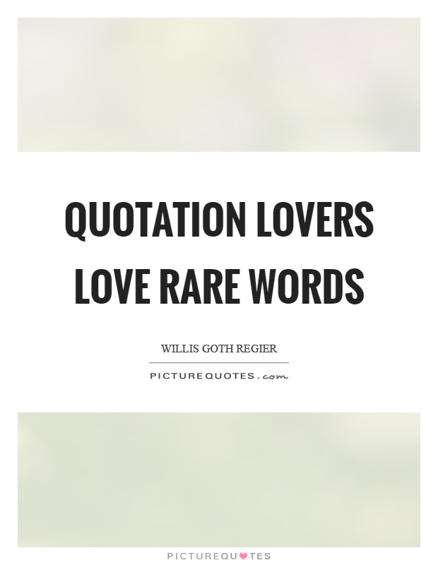 Quotation lovers love rare words Picture Quote #1