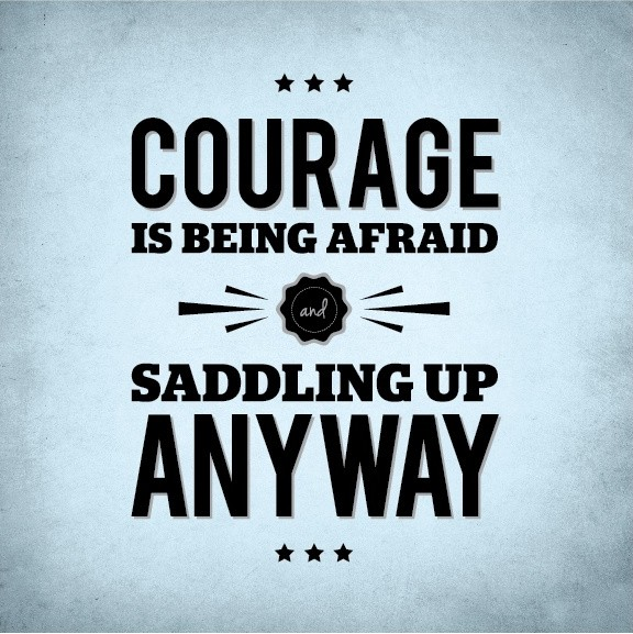 Courage Quote About Life 1 Picture Quote #1