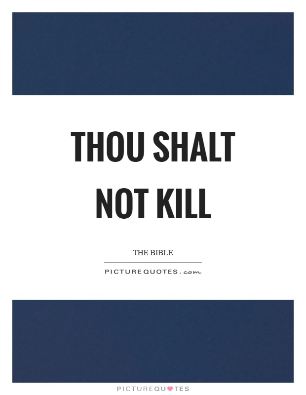 Thou shalt not kill Picture Quote #1