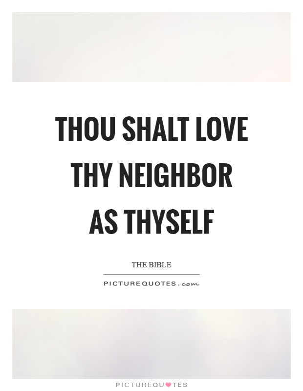 Love Thy Neighbour Quotes Funny : Bible Quotes Bible Sayings Bible Picture Quotes - Page 10