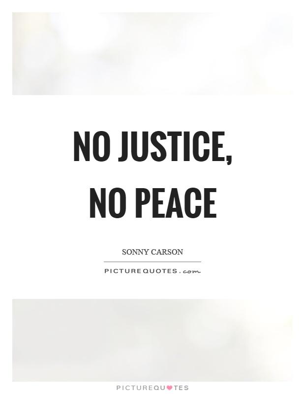 No justice, no peace Picture Quote #1