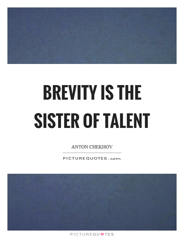 Brevity is the sister of talent Picture Quote #1
