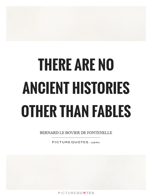 There are no ancient histories other than fables Picture Quote #1