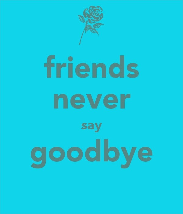 Never Say Goodbye Quote 1 Picture Quote #1