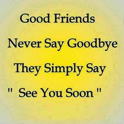 Friends Never Say Goodbye Quote 1 Picture Quote #1