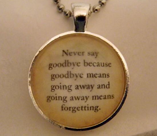 Friendship Quotes Never Say Goodbye : Goodbye quotes sayings picture