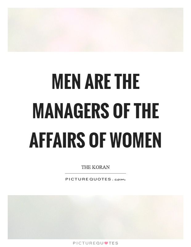 Men are the managers of the affairs of women Picture Quote #1