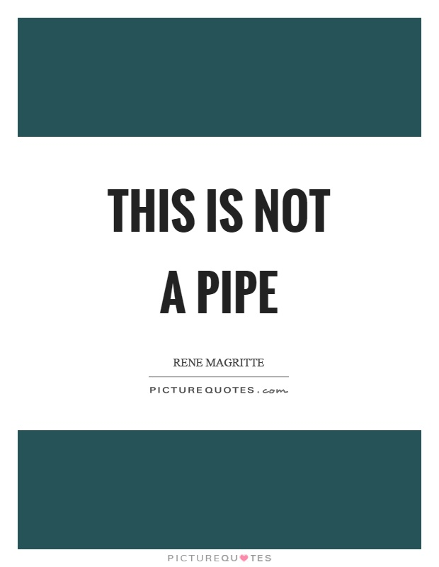 This is not a pipe Picture Quote #1