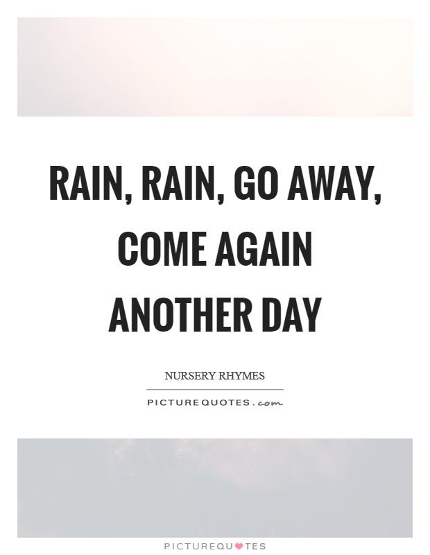 Lyric rain rain go away lyrics : Nursery Rhymes Quotes & Sayings (22 Quotations)