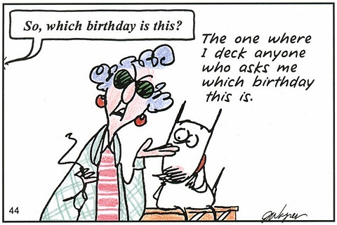 Funny Birthday Quote From Maxine | Quote Number 564150 ...
