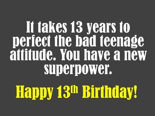 Funny Birthday Quote For 13 Year Olds 1 Picture Quote #1