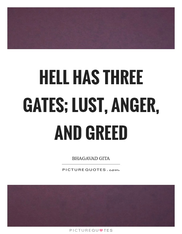 Hell has three gates; lust, anger, and greed Picture Quote #1