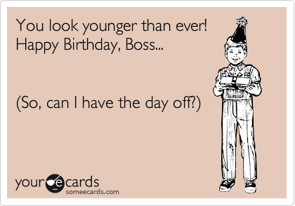Funny Birthday Boss Quote 1 Picture Quote #1