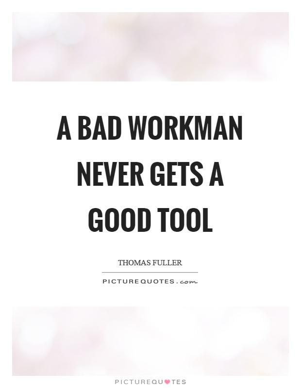 essay on a bad workman quarrels with his tools