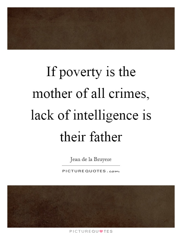 poverty is the mother of crime essay Search results for: poverty and crime essay thesis proposal click here for more information.