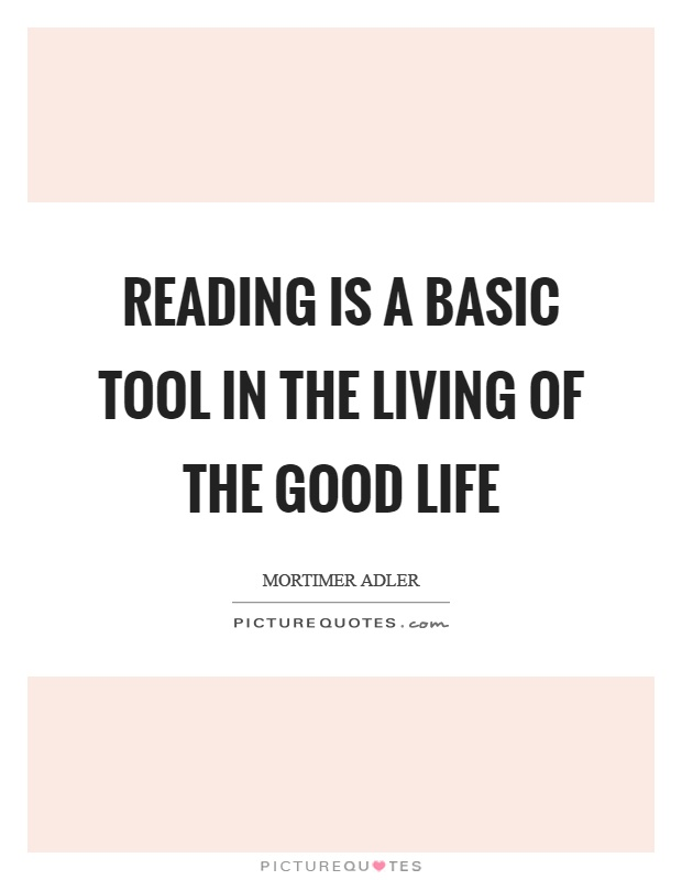 Reading is a basic tool in the living of the good life Picture Quote #1