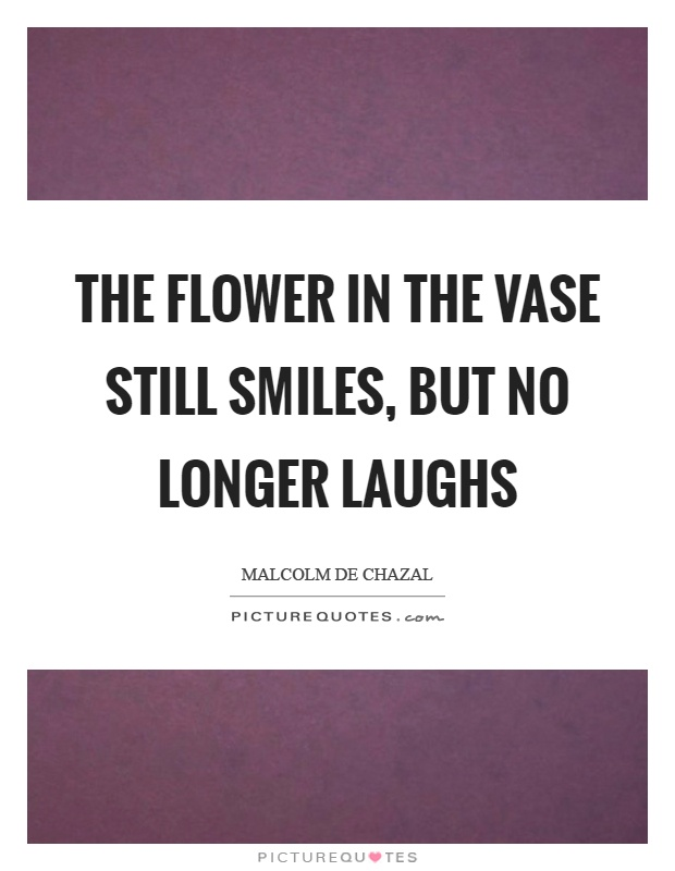 Vase Quotes Vase Sayings Vase Picture Quotes