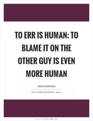 to err is human by lewis To err is human: building a safer health system  is that one can still refer to ''the iom report'' and everyone will recognize the reference to to err is human.