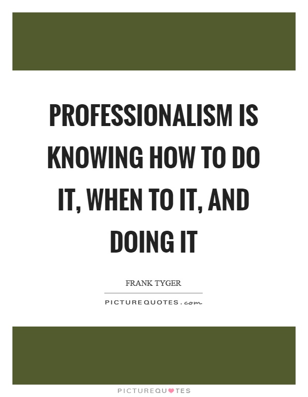 Professionalism Quotes Amp Sayings Professionalism Picture