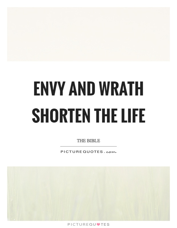 Envy and wrath shorten the life Picture Quote #1