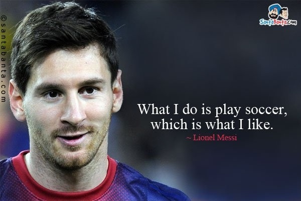 Messi Soccer Quote 4 Picture Quote #1