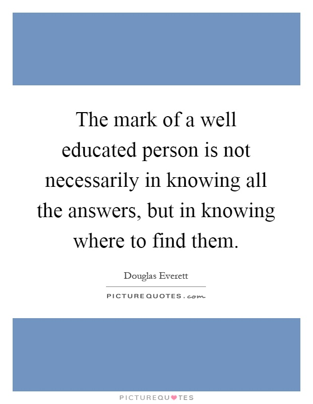 a description of an educated person as a well rounded person Can we also use well educated with well-rounded but you will find situations in every field that will fit this description a well-educated person is.