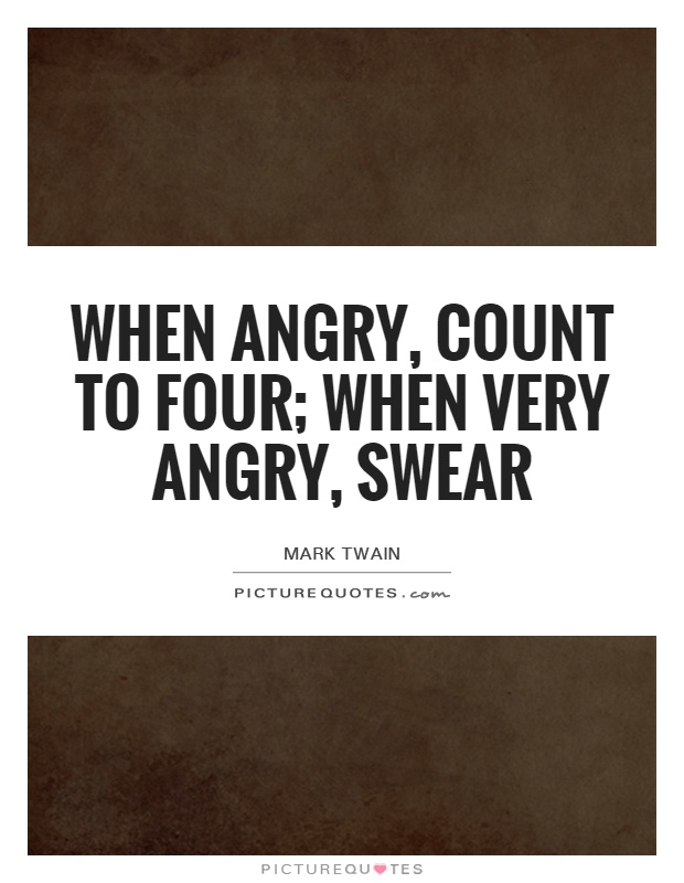 When angry, count to four; when very angry, swear Picture Quote #1