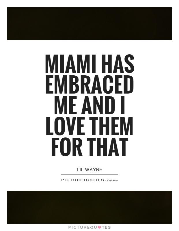 Miami Quotes | Miami Sayings | Miami Picture Quotes