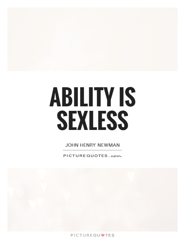 Ability is sexless Picture Quote #1